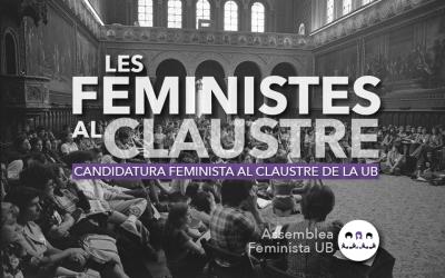 L'assemblea feminista de la universitat de Barcelona: Ara, també, al claustre!